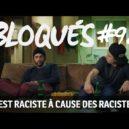 Raciste a cause des rascistes